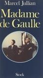 Marcel Jullian et Charles Meyer - Madame de Gaulle.
