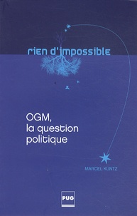 Marcel Kuntz - OGM, la question politique.