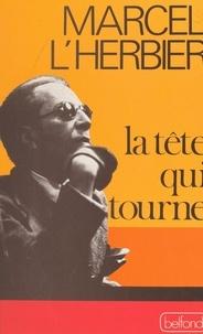 Marcel L'Herbier - La tête qui tourne.