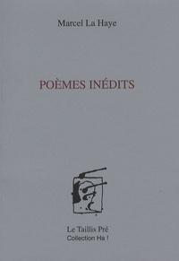 Marcel La Haye - Poèmes inédits.
