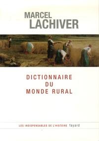 Marcel Lachiver - Dictionnaire du monde rural - Les mots du passé.