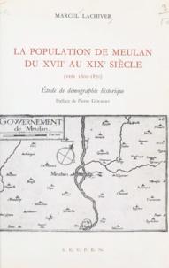 Marcel Lachiver et Pierre Goubert - La population de Meulan du XVIIe au XIXe siècle : vers 1600-1870 - Étude de démographie historique.