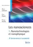 Marcel Lahmani et Claire Dupas - Les nanosciences (Tome 1) - Nanotechnologies et nanophysique - Nanotechnologies et nanophysique.