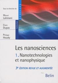 Les nanosciences- Tome 1, Nanotechnologies et nanophysique - Marcel Lahmani   Showmesound.org