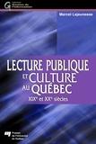 Marcel Lajeunesse - Lecture publique et culture au Québec - XIXe et XXe siècles.