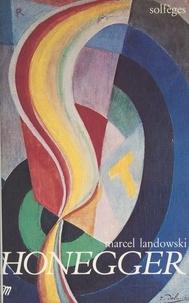 Marcel Landowski et  Michel-Arthaud - Honegger.