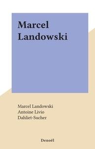 Marcel Landowski et Antoine Livio - Marcel Landowski.
