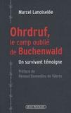 Marcel Lanoiselée - Ohrdruf, le camp oublié de Buchenwald - Un survivant témoigne.