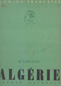 Marcel Larnaude et Albert Charton - Algérie.