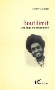 Marcel Laugel - Boutilimit - Une saga mauritanienne.
