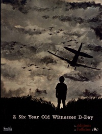 Marcel Launay - A 6 Year Old Witnesses D-Day.