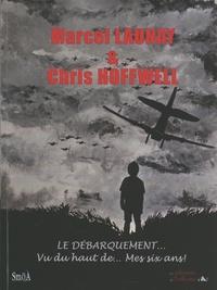 Marcel Launay - Le débarquement... vu du haut de... de mes six ans !.