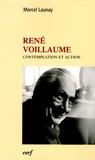 Marcel Launay - René Voillaume - Contemplation et action.