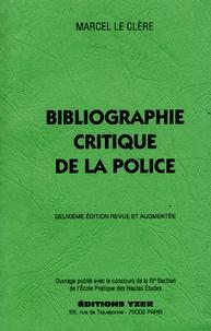 Marcel Le Clère - Bibliographie critique de la police et de son histoire.