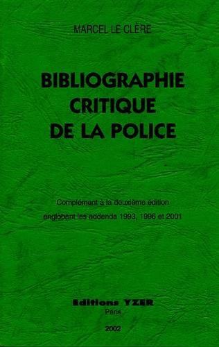 Marcel Le Clère - Bibliographie critique de la police - Complément à la deuxième édition.