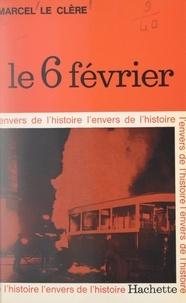 Marcel Le Clère et Jean-Claude Ibert - Le 6 février.