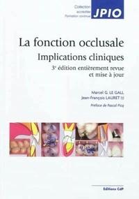 Marcel Le Gall et Jean-François Lauret - La fonction occlusale - Implications cliniques.