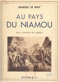 Marcel Le Roy - Au pays du Niamou - Aux confins du Libéria.