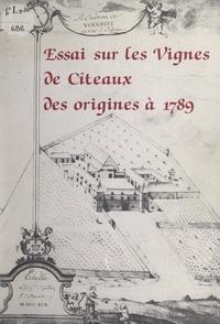 Marcel Lebeau et Robert Euvrard - Essai sur les vignes de Cîteaux des origines à 1789.