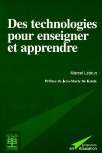Marcel Lebrun - Des technologies pour enseigner et apprendre.
