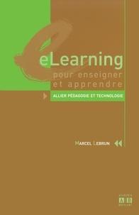 Marcel Lebrun - eLearning pour enseigner et apprendre - Allier pédagogie et technologie.
