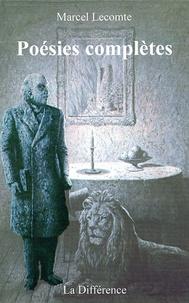 Marcel Lecomte - Poésies complètes.