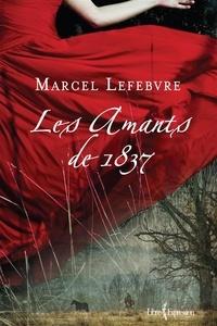 Marcel Lefebvre - Les Amants de 1837.