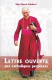 Marcel Lefebvre - Lettre ouverte aux catholiques perplexes.