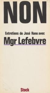 Marcel Lefebvre et José Hanu - Non - Mais oui, à l'Église catholique et romaine.