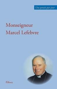 Marcel Lefebvre - Une pensée par jour.