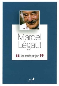 Marcel Légaut - Une pensée par jour.