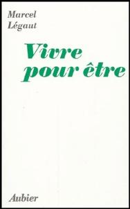 Marcel Légaut - Vivre pour être.