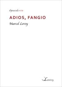 Marcel Leroy - Adios, Fangio.