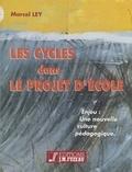 Marcel Ley - Les Cycles dans le projet d'école - Enjeu : une nouvelle culture pédagogique.