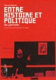 Marcel Liebman - Entre histoire et politique - Dix portraits.