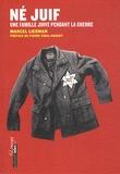 Marcel Liebman - Né juif - Une famille juive pendant la guerre.
