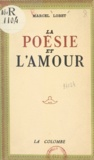 Marcel Lobet - La poésie et l'amour.
