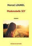Marcel Lourel - Mademoiselle Sey.