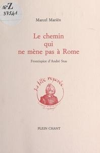 Marcel Mariën et Alain Delaunois - Le chemin qui ne mène pas à Rome.