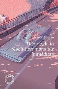 Marcel Mariën - Théorie de la révolution mondiale immédiate.
