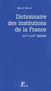 Marcel Marion - Dictionnaire des institutions de la France - XVIIe-XVIIIe siècles.