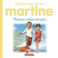 Marcel Marlier et Gilbert Delahaye - Martine adore camper.