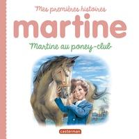Marcel Marlier et Gilbert Delahaye - Martine au poney-club.