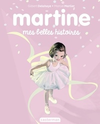 Marcel Marlier et Gilbert Delahaye - Martine  : Mes belles histoires.