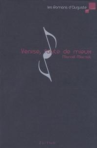 Marcel Marnat - Venise, faute de mieux.