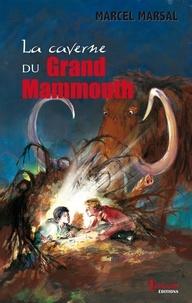 Marcel Marsal - La caverne du Grand Mammouth.