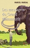 Marcel Marsal - Les messagers du Grand Mammouth.