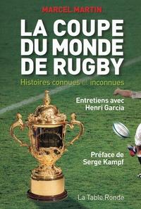 Marcel Martin - La coupe du monde de rugby - Histoires connues et inconnues.