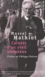 Marcel Mathiot - Carnets d'un vieil amoureux.