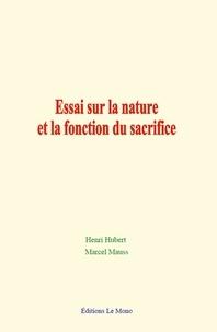 Marcel Mauss et Henri Hubert - Essai sur la nature et la fonction du sacrifice.